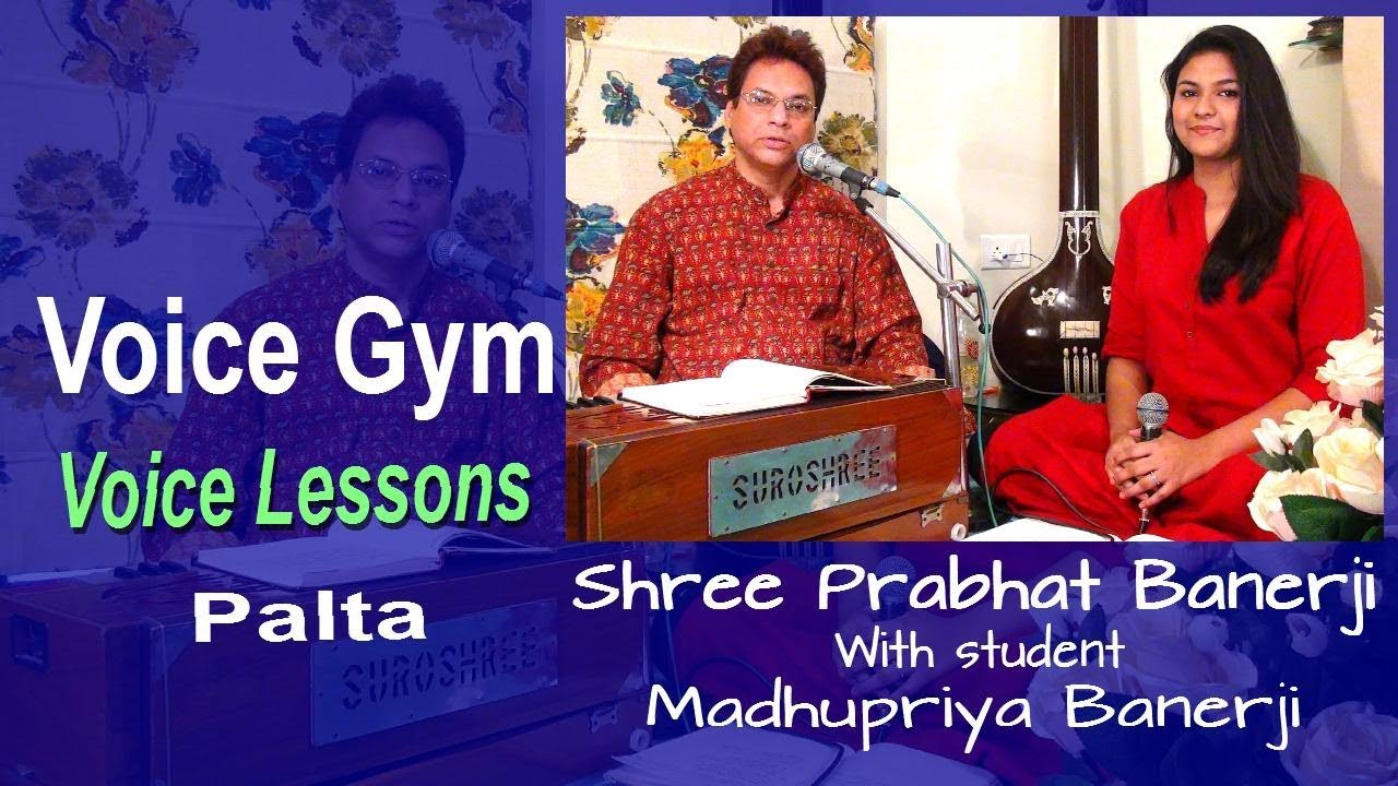 voice gym voice lessons online palta by shree prabhat banerji youtube. Black Bedroom Furniture Sets. Home Design Ideas