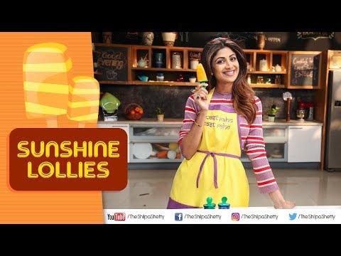 Sunshine Lollies | Shilpa Shetty Kundra | Healthy Recipes | The Art Of Loving Food