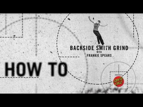 How To: Backside Smith Grind with Frankie Spears | TransWorld SKATEboarding