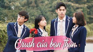 Crush Của Bạn Thân - Phim Tình Cảm Học Đường Hài Hước - HuhiMedia