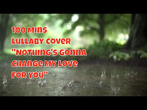 """RELAXING LULLABY COVERS FOR SLEEP    """"Nothing's Gonna Change My Love For You"""" - George Benson"""