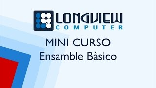 CURSO DE ENSAMBLE BÁSICO 2017   ARMADO DE PC LONGVIEW