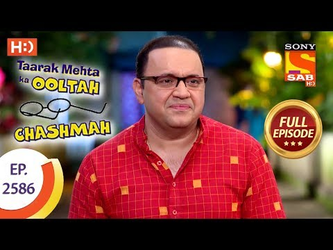 Taarak Mehta Ka Ooltah Chashmah – Ep 2586 – Full Episode – 26th October, 2018