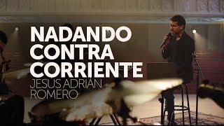 Nadando Contra Corriente - Jesus Adrian Romero // Video Oficial