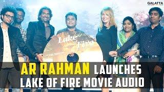 AR Rahman launches Lake of Fire movie audio