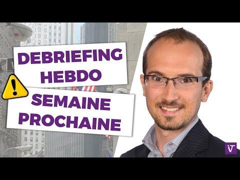 DEBRIEFING Hebdo 6eme Semaine 2018 - Point sur les marchés après la panique à Wall Street !