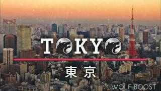 Tokyo -  [BASS BOOSTED]