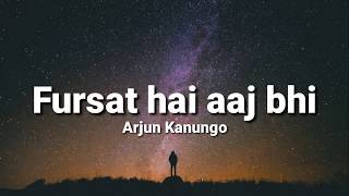 Fursat hai aaj bhi (lyrics) - Arjun Kanungo | Sonal Chauhan | Keyur Shah | New sad song 2020