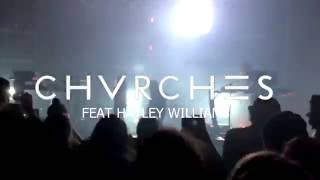 Chvrches - Bury It (Feat Hayley Williams)