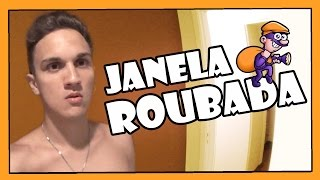 ROUBARAM MINHA JANELA!