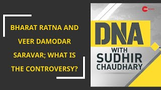 DNA: Bharat Ratna and Veer Damodar Savarkar; What is the controversy? Watch detailed analysis