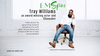 EM-Spire Magazines interviews Actor and Director Tray Williams
