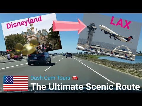 The Ultimate Scenic Route From Disneyland To LAX Airport  || Dash Cam Tours 🚘