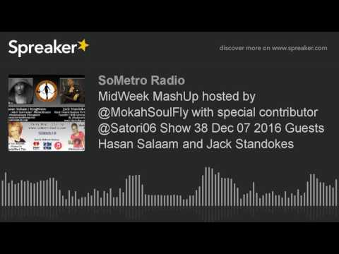 MidWeek MashUp hosted by @MokahSoulFly with special contributor @Satori06 Show 38 Dec 07 2016 Guests