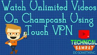 Watch Unlimited Video Using Touch VPN On Champcash Ad Colony// New Tips 2017//(Hindi-हिंदी)