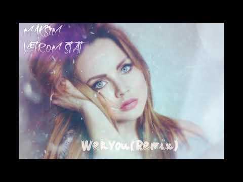 Maksim -Vetrom Stat (WekYou Remix) MakSим- Ветром Стать - Видео онлайн