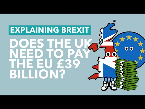 Will The UK Pay £39 Billion to the EU? - Brexit Explained