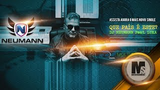 Download Dj Neumann feat Luka - Que País é Esse ? MP3 song and Music Video