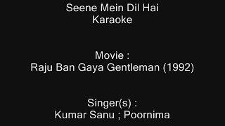 Seene Mein Dil Hai - Karaoke - Raju Ban Gaya Gentleman (1992) - Kumar Sanu ; Poornima