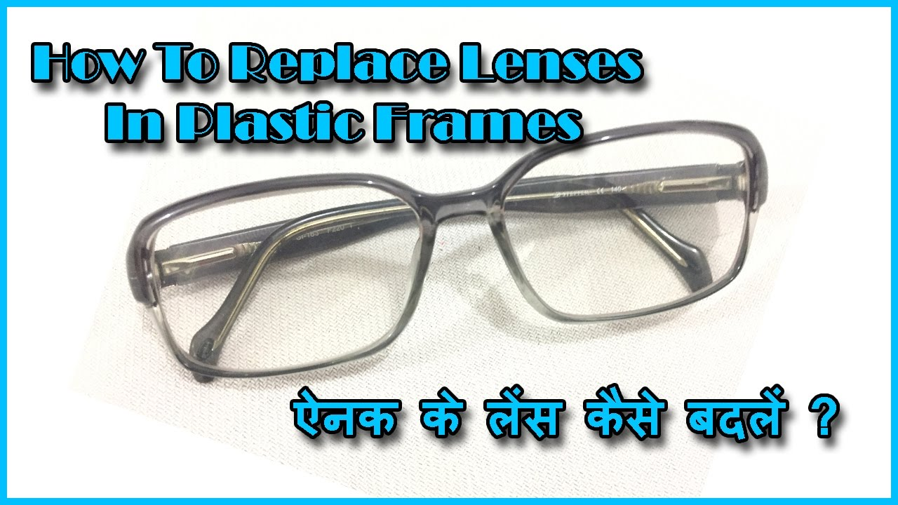 203ffd349a34 How To Replace Lenses In Plastic Frames
