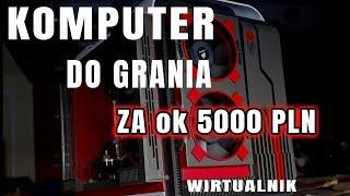 Komputer za ok. 5000 zł do grania -  propozycja - VBT