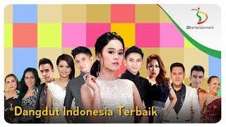 Dangdut Indonesia Terbaik | Kompilasi