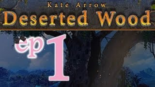 Kate Arrow: Deserted Wood - Ep1 - W/wardfire
