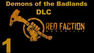 Red Faction Guerrilla Demons of the Badlands DLC (Part 1) Rescue