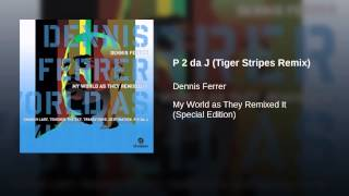 P 2 da J (Tiger Stripes Remix)