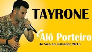 Tayrone ♪ Alô Porteiro (Ao Vivo)