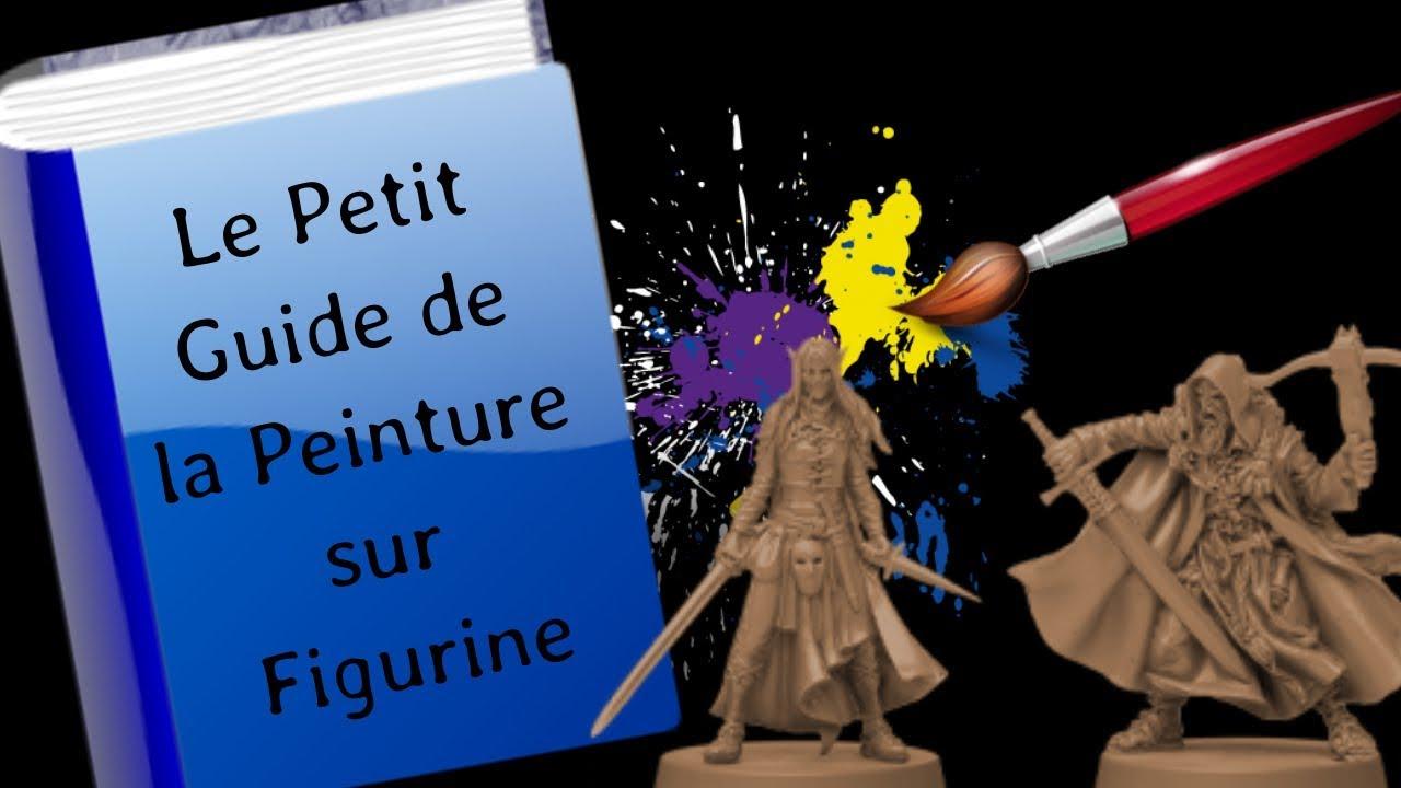 Le Petit Guide De La Peinture Sur Figurine 1 Le Materiel Youtube