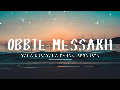 Obbie Messakh - Yang Kusayang Pandai Berdusta (Official Music Video )