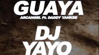 Guaya - ARCANGEL Ft. DADDY YANKEE [DJ YAYO] 2013