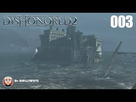 Dishonored 2 #003 - Addermire Institut [XBO] Let's Play Das Vermächtnis der Maske