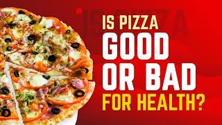Is pizza Good or Bad for health? | English