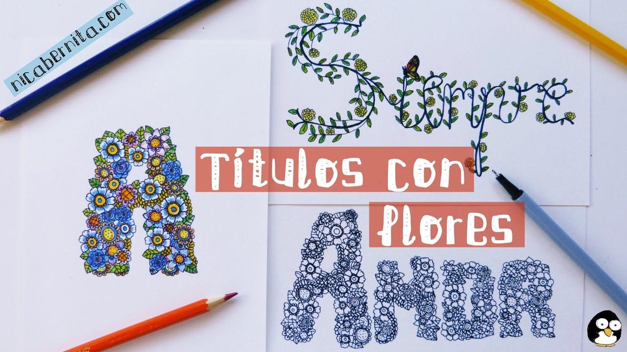 Letras De Decoracion Para Cuadernos ~ C?mo hacer T?TULOS PARA CUADERNOS Letras con flores para decorar