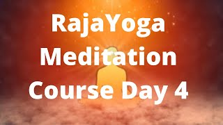 RajaYoga Meditation Course Basic (Day 4)