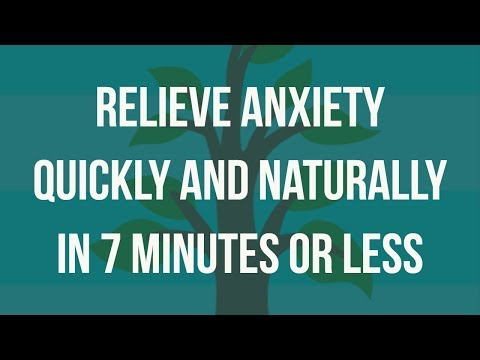 How to relieve anxiety quickly and naturally - From Panic Attack To Calm in 7 Minutes Or Less