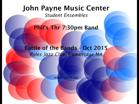 John Payne Music Center - Battle of the Bands - 10/2015 - Phil's Thr 7:30pm Band