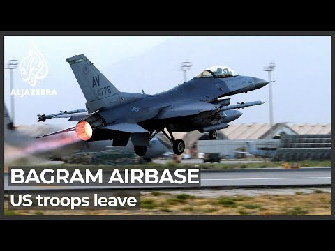 US forces leave Afghanistan's Bagram airbase after 20 years
