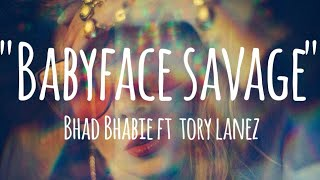 Babyface savage - Bhad Bhabie ft Tory Lanez (lyrics)