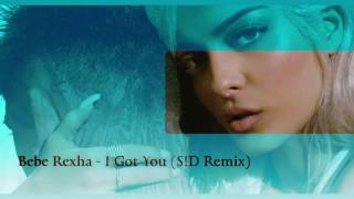 Bebe Rexha - I Got You (S!D Remix)