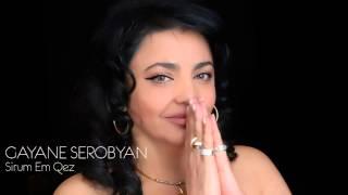"Gayane Serobyan - ""Sirum Em Qez"" Video"