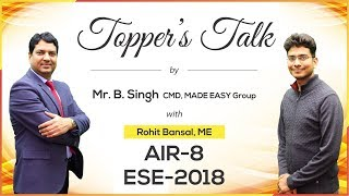 ESE/IES 2018 | Rohit Bansal (ME, AIR 8) - MADE EASY Student | Toppers Talk with Mr. B Singh