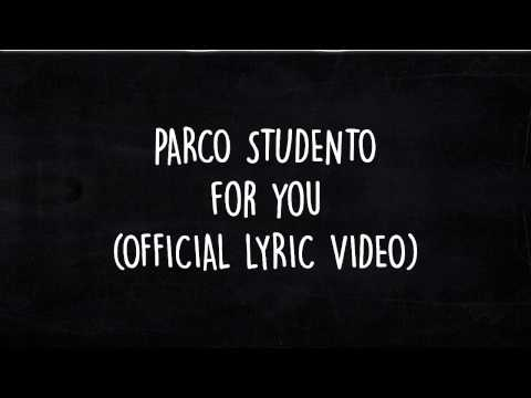 PARCO STUDENTO - FOR YOU ( OFFICIAL LYRIC VIDEO )