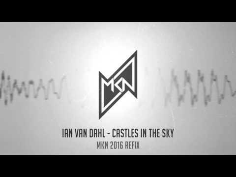Ian van Dahl - Castles In The Sky (MKN 2016 Refix) | Free Download