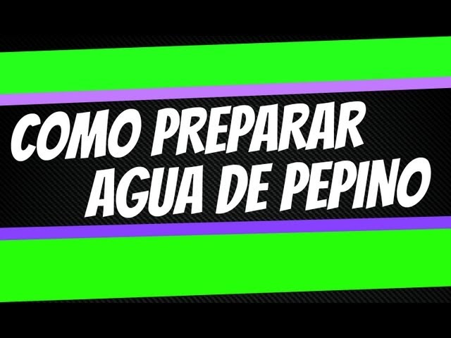 Como preparar agua de pepino - Cucumis Savitus con limon Travel Video