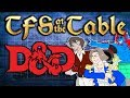 TFS At the Table: Saturday Morning Cartoon Special   Dungeons & Dragons   Team Four Star