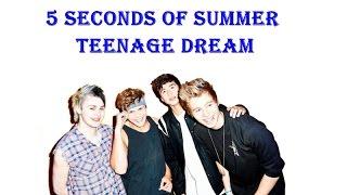 5 seconds of summer teenage dream // Lyrics