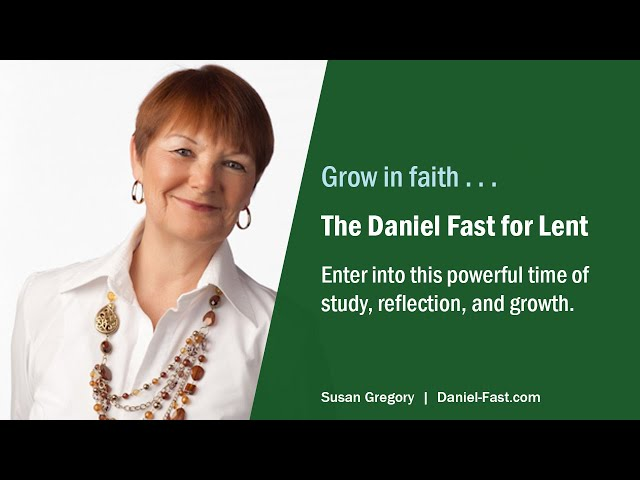 The Daniel Fast for Lent - Your Journey in Faith